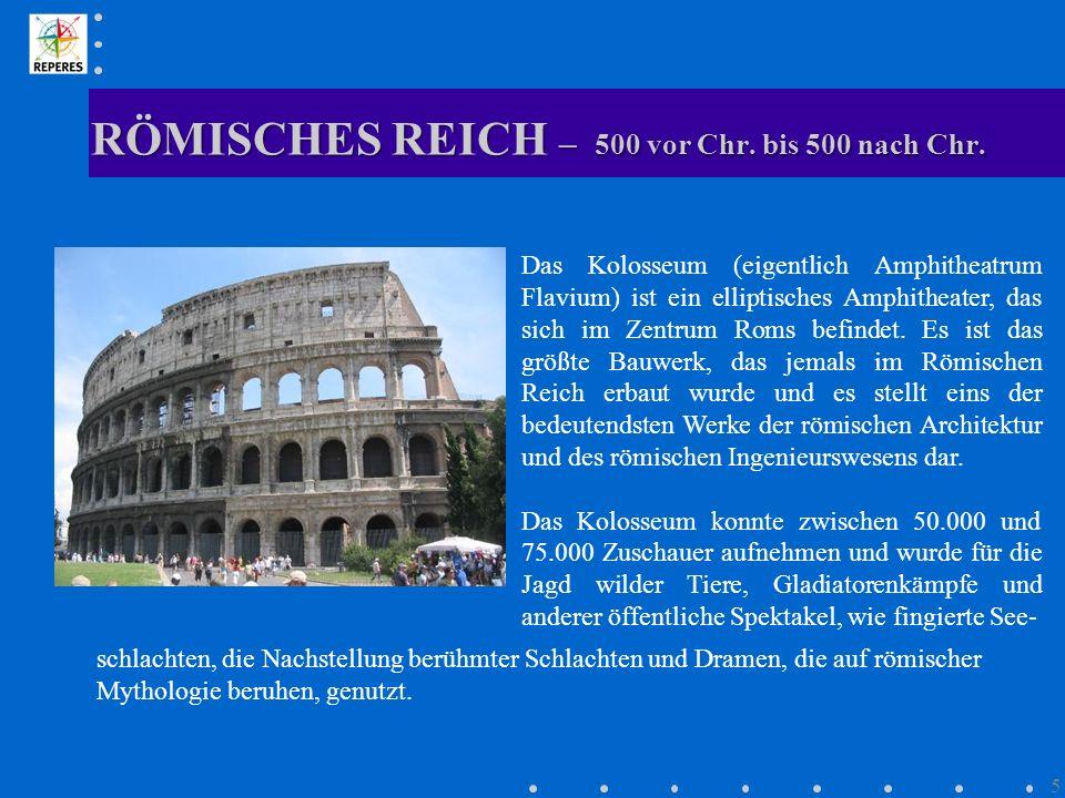 RÖMISCHES REICH – 500 vor Chr. bis 500 nach Chr.