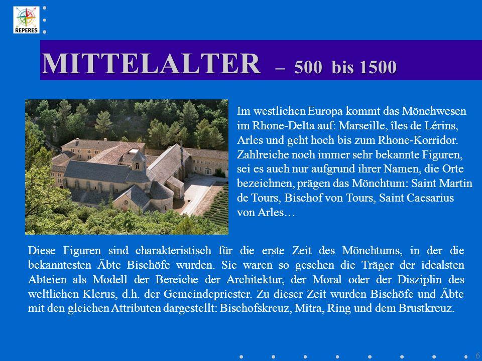 MITTELALTER – 500 bis 1500 Im westlichen Europa kommt das Mönchwesen