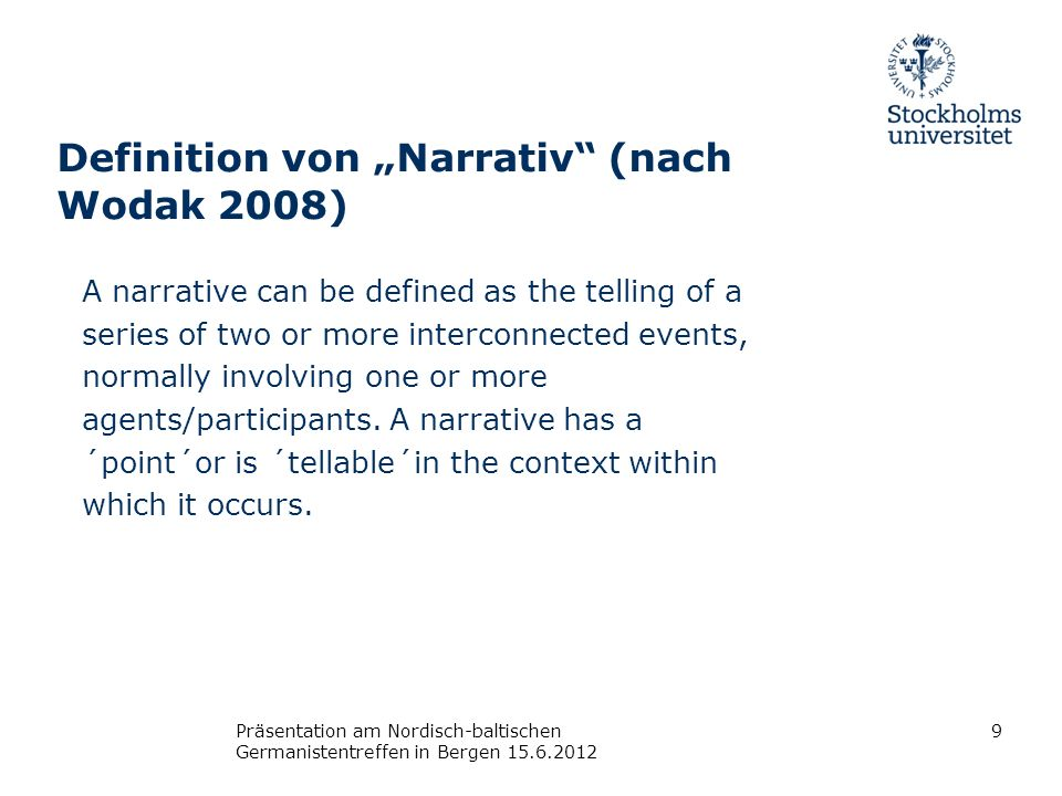 "Definition von ""Narrativ (nach Wodak 2008)"