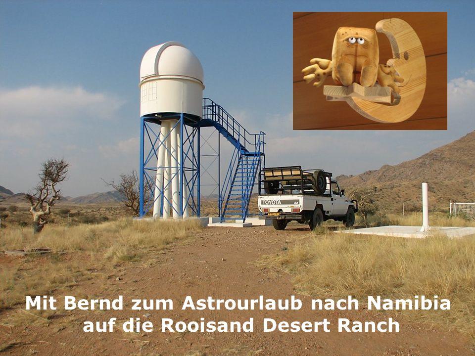 Mit Bernd zum Astrourlaub nach Namibia auf die Rooisand Desert Ranch