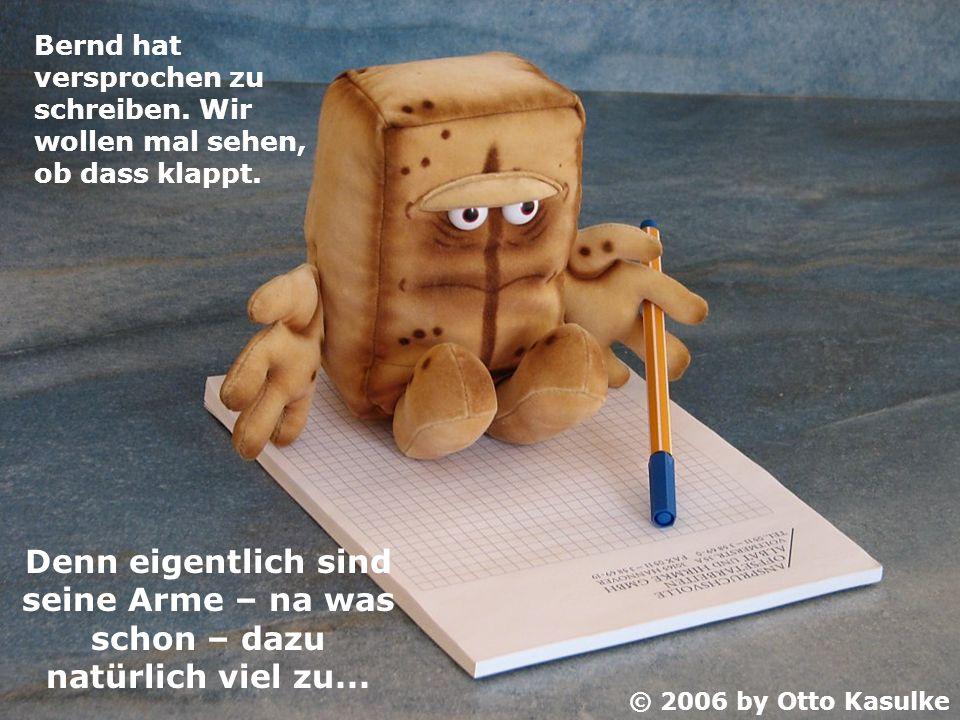 Bernd hat versprochen zu schreiben