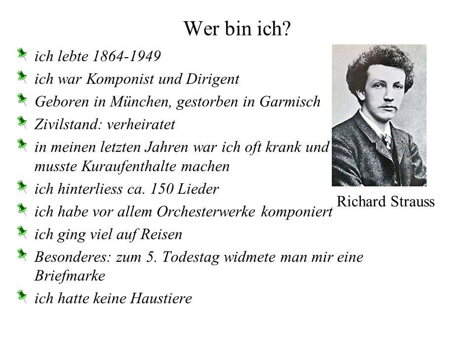 Wer bin ich ich lebte 1864-1949 ich war Komponist und Dirigent