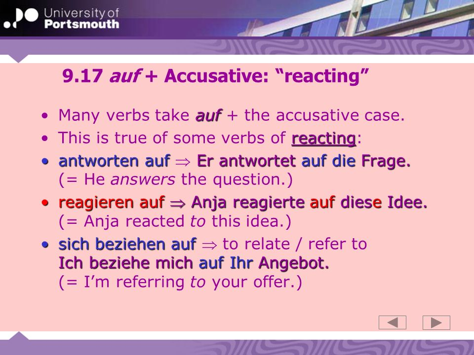 9.17 auf + Accusative: reacting