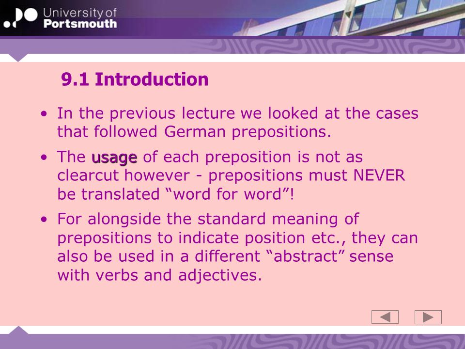 9.1 Introduction In the previous lecture we looked at the cases that followed German prepositions.