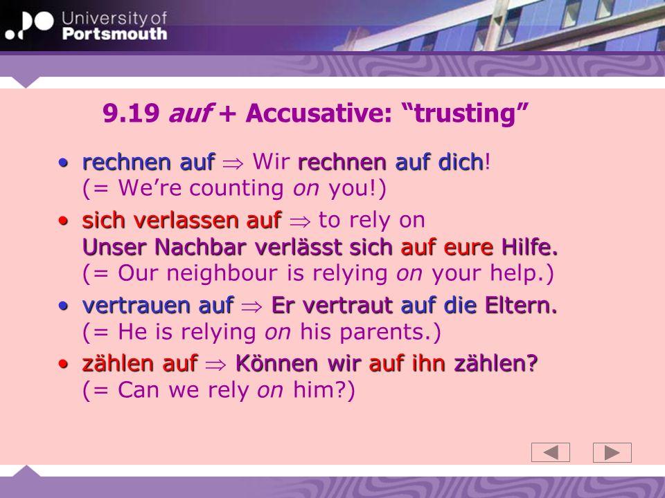9.19 auf + Accusative: trusting