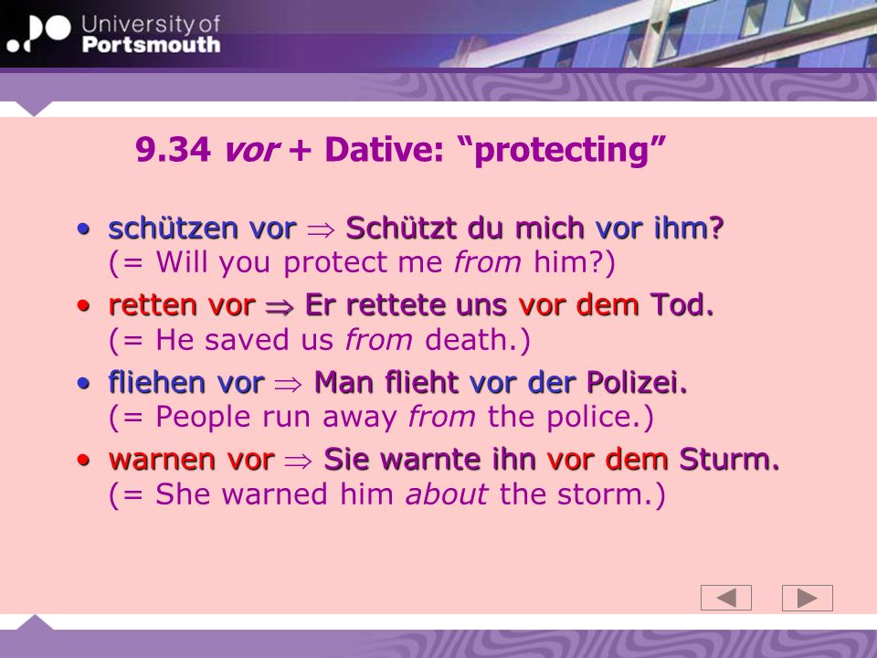 9.34 vor + Dative: protecting