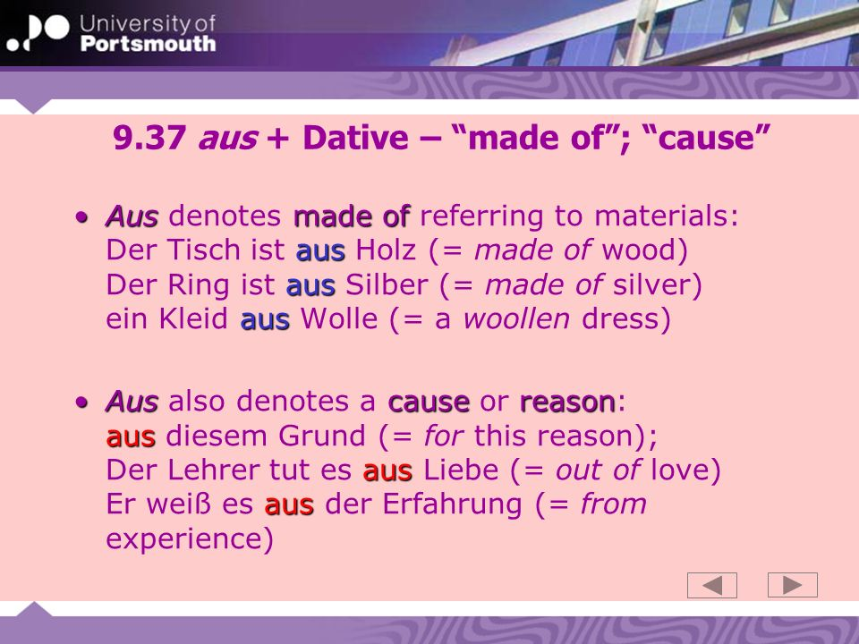 9.37 aus + Dative – made of ; cause
