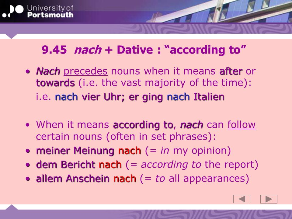 9.45 nach + Dative : according to