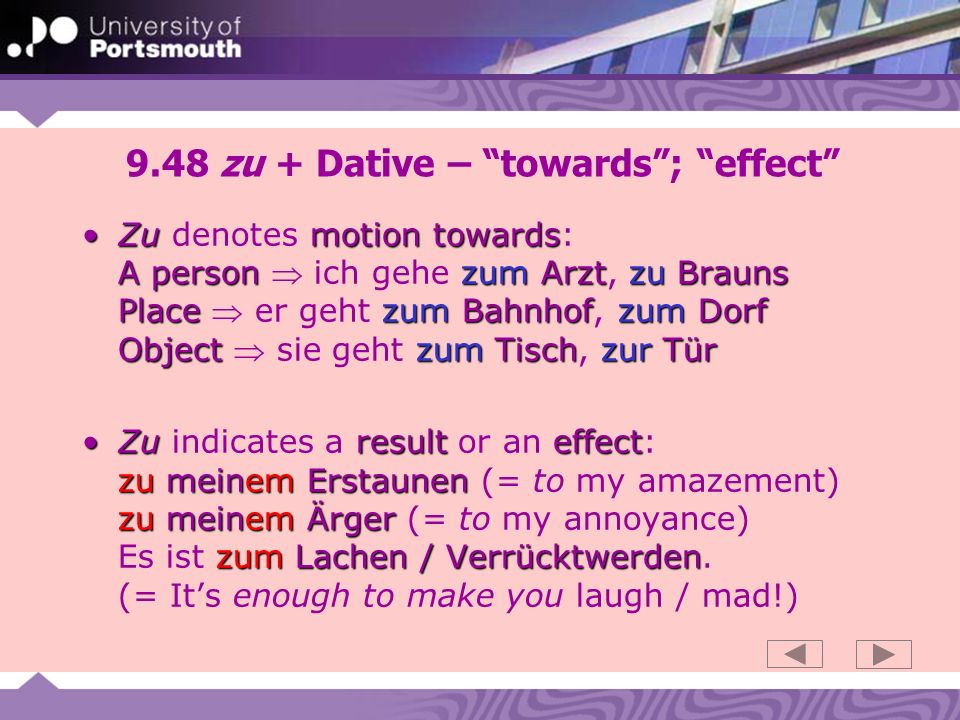 9.48 zu + Dative – towards ; effect