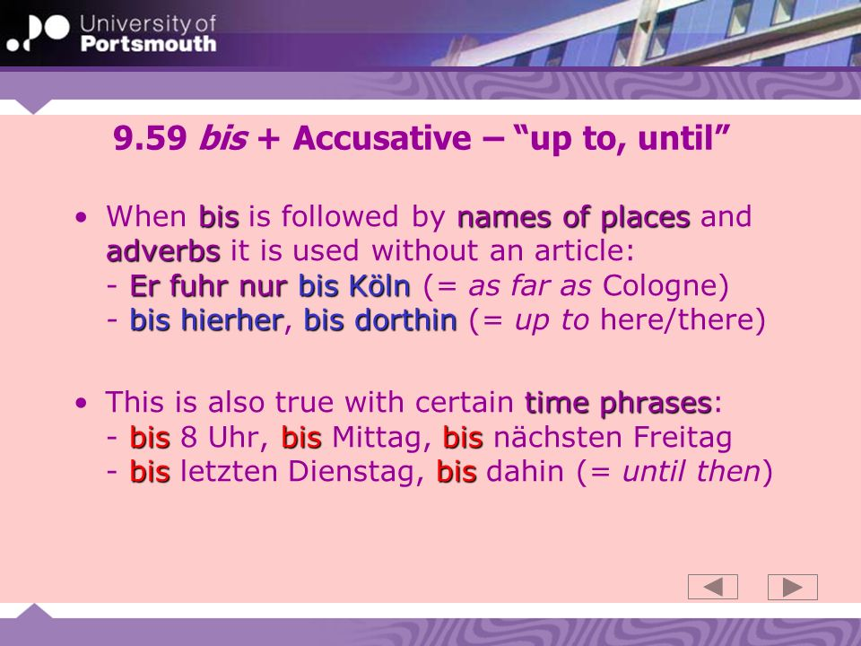 9.59 bis + Accusative – up to, until