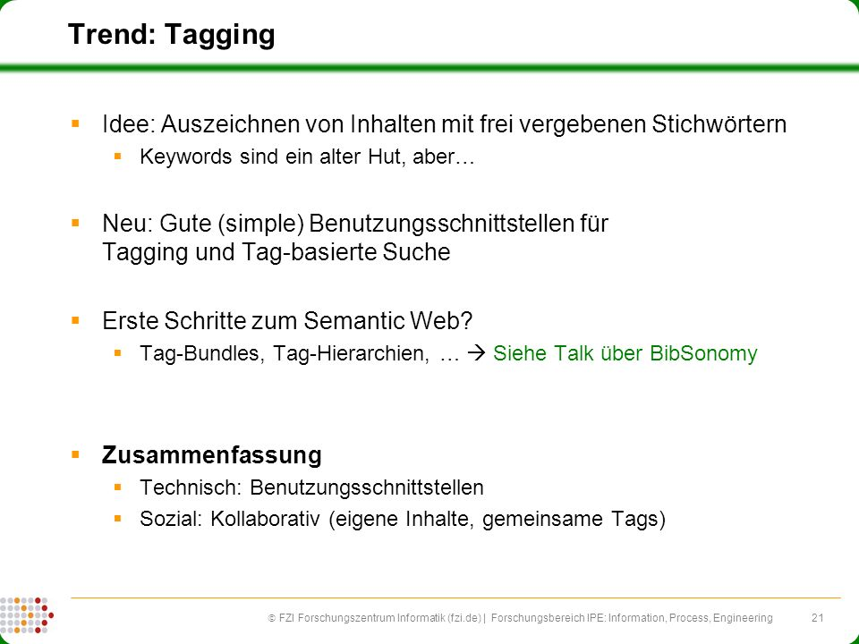 Trend: Tagging Idee: Auszeichnen von Inhalten mit frei vergebenen Stichwörtern. Keywords sind ein alter Hut, aber…