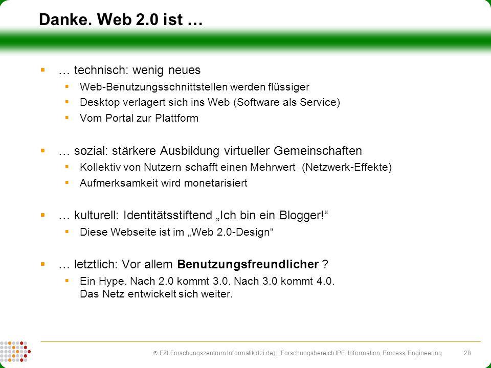 Danke. Web 2.0 ist … … technisch: wenig neues