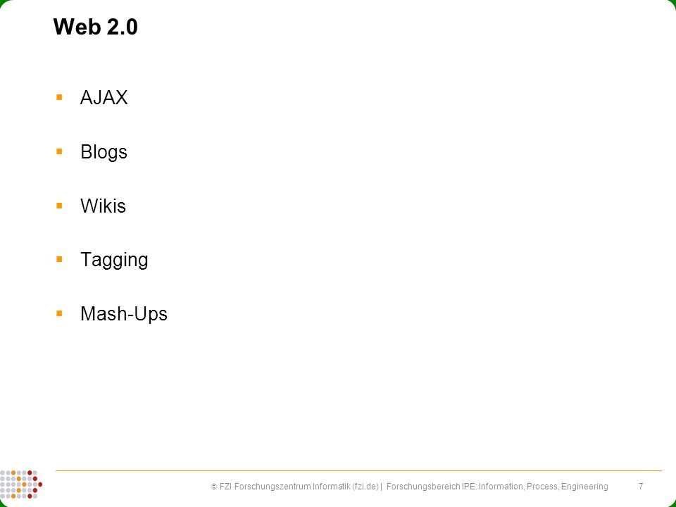 Web 2.0 AJAX Blogs Wikis Tagging Mash-Ups