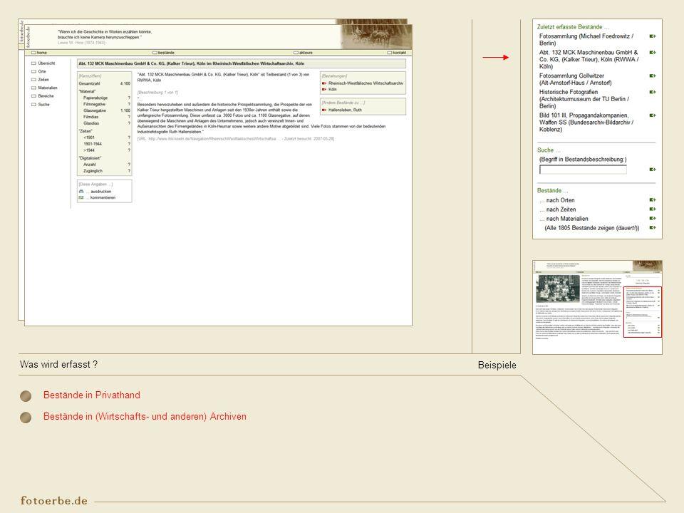 Was wird erfasst Beispiele Bestände in Privathand Bestände in (Wirtschafts- und anderen) Archiven