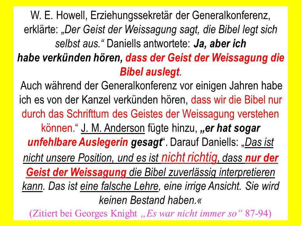 habe verkünden hören, dass der Geist der Weissagung die Bibel auslegt.