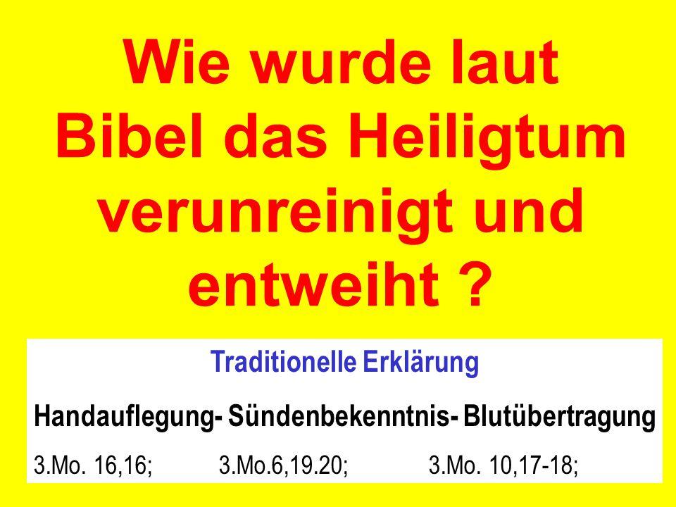 Wie wurde laut Bibel das Heiligtum verunreinigt und entweiht