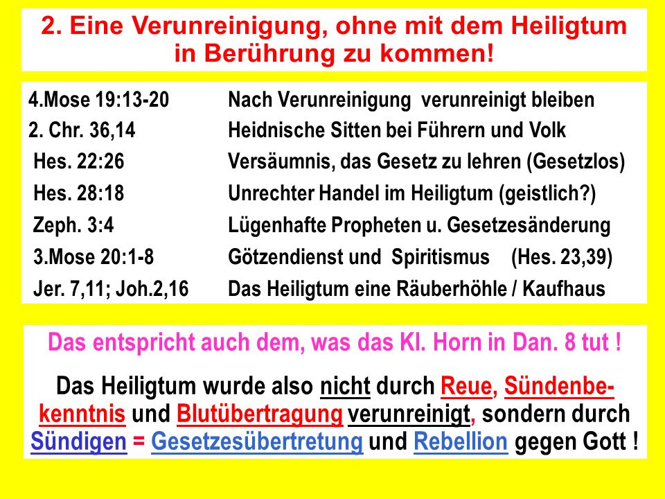 2. Eine Verunreinigung, ohne mit dem Heiligtum in Berührung zu kommen!