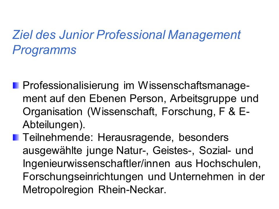 Ziel des Junior Professional Management Programms