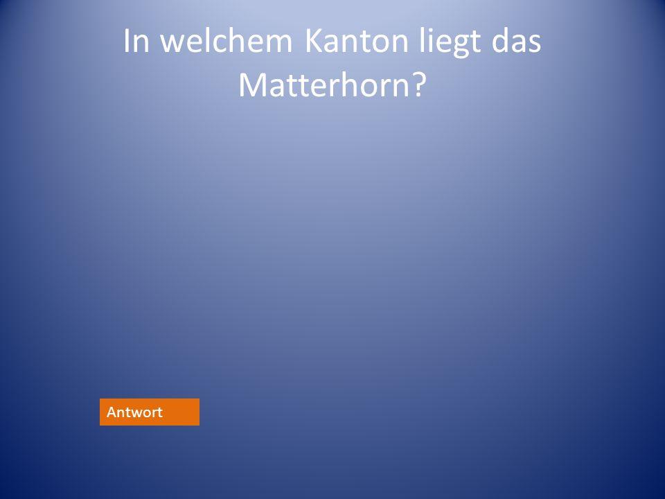 In welchem Kanton liegt das Matterhorn
