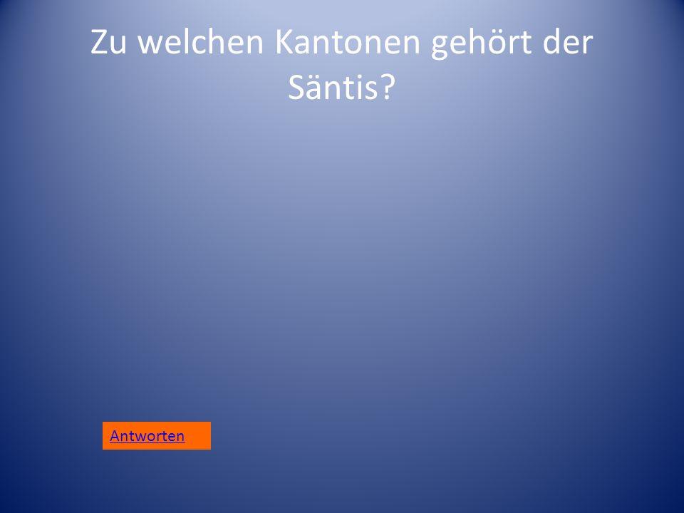 Zu welchen Kantonen gehört der Säntis