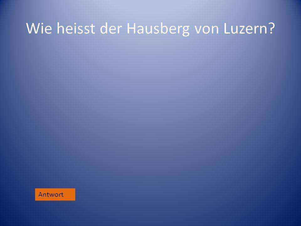 Wie heisst der Hausberg von Luzern