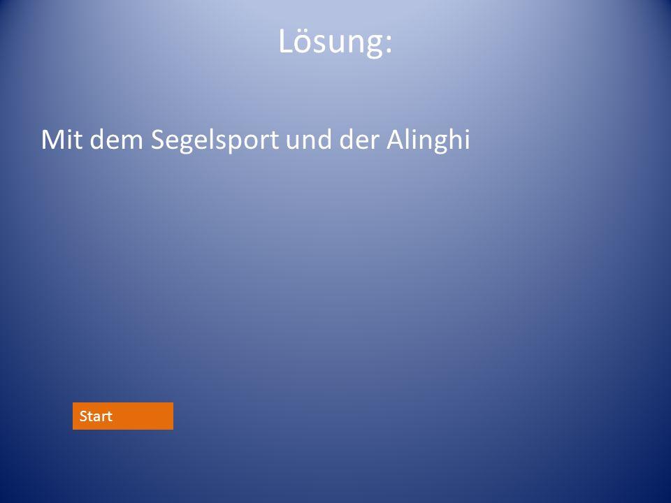Lösung: Mit dem Segelsport und der Alinghi Start