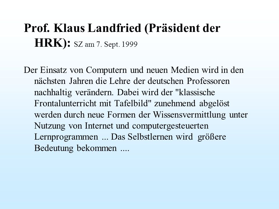 Prof. Klaus Landfried (Präsident der HRK): SZ am 7. Sept. 1999