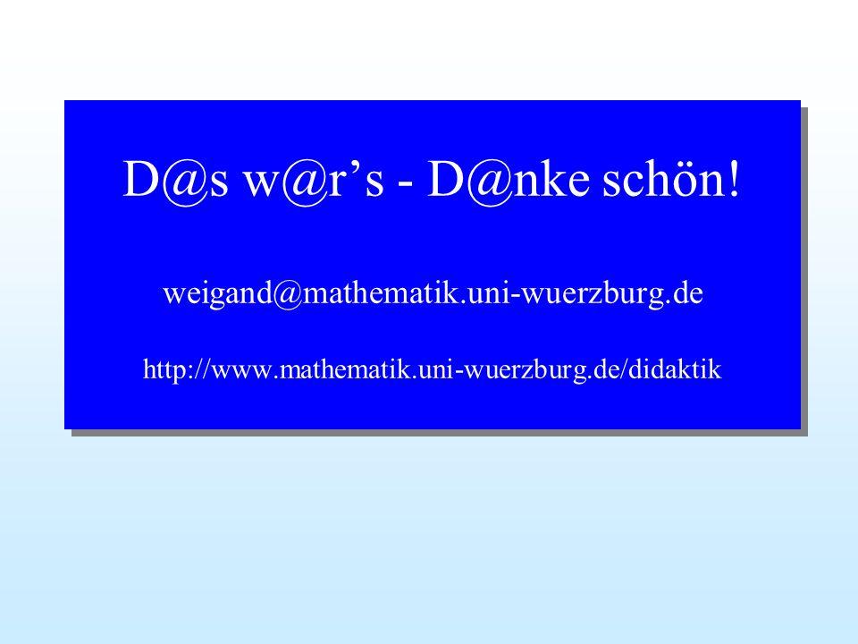 D@s w@r's - D@nke schön. weigand@mathematik. uni-wuerzburg
