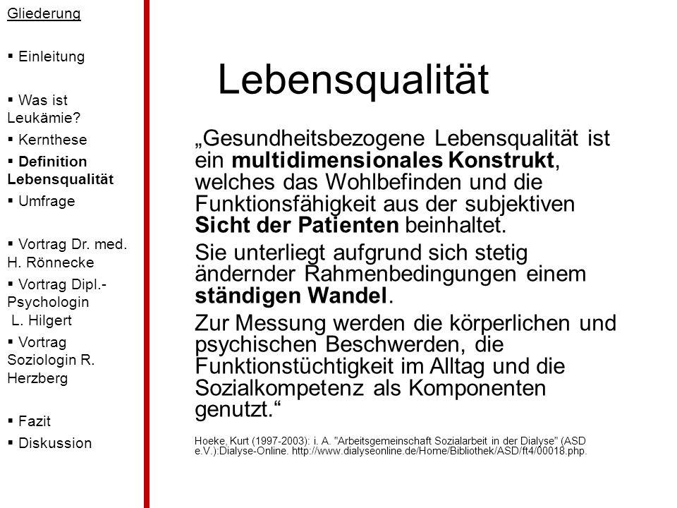 Gliederung Einleitung. Was ist Leukämie Kernthese. Definition Lebensqualität. Umfrage. Vortrag Dr. med. H. Rönnecke.