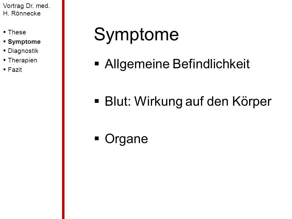 Symptome Allgemeine Befindlichkeit Blut: Wirkung auf den Körper Organe