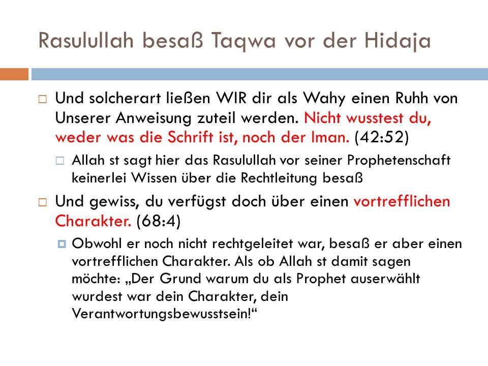 Rasulullah besaß Taqwa vor der Hidaja