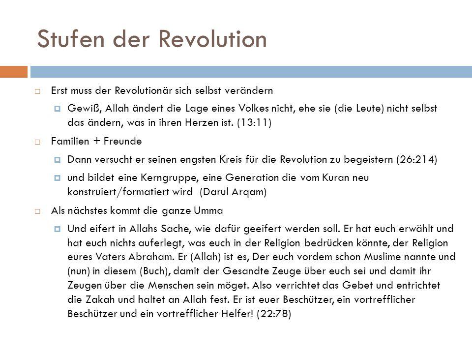 Stufen der Revolution Erst muss der Revolutionär sich selbst verändern