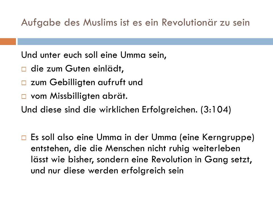 Aufgabe des Muslims ist es ein Revolutionär zu sein