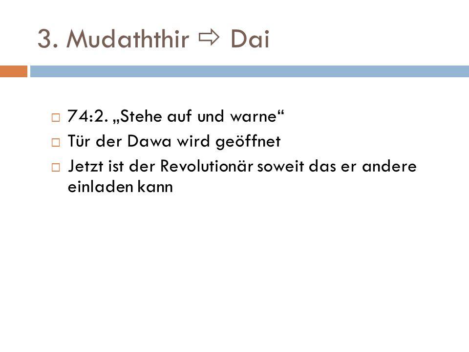 """3. Mudaththir  Dai 74:2. """"Stehe auf und warne"""