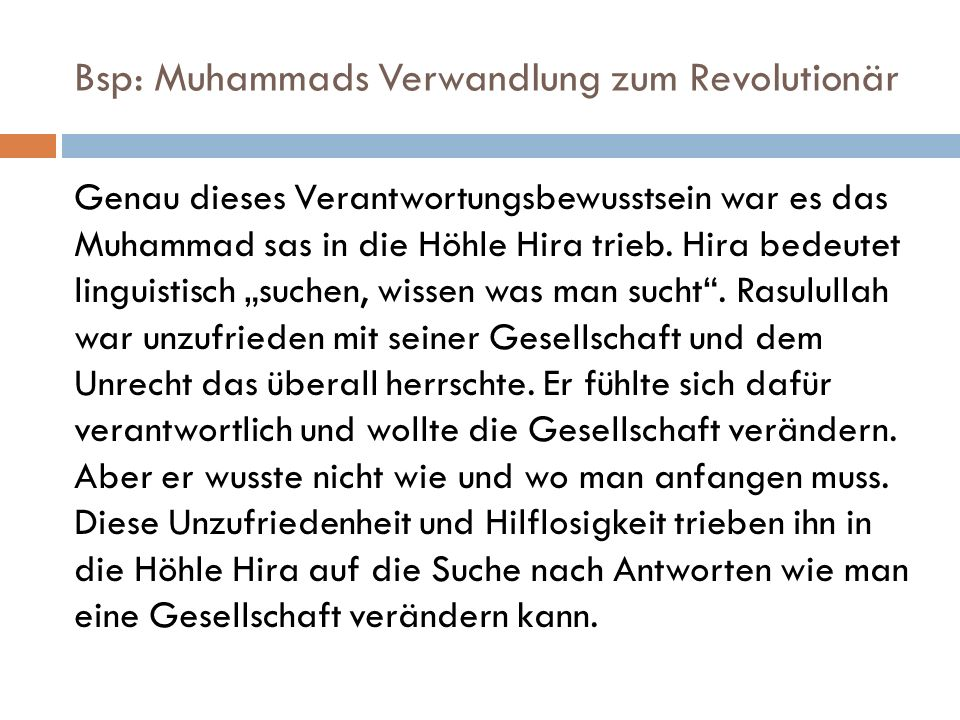 Bsp: Muhammads Verwandlung zum Revolutionär