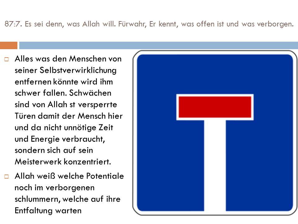 87:7. Es sei denn, was Allah will