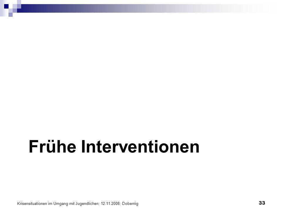 Frühe Interventionen Krisensituationen im Umgang mit Jugendlichen; 12.11.2008; Dobernig
