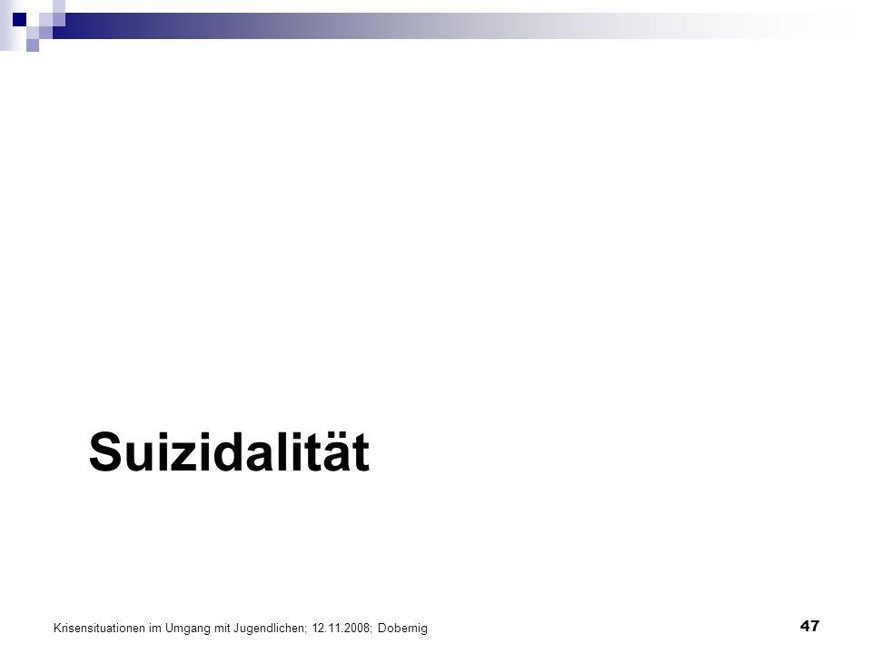 Suizidalität Krisensituationen im Umgang mit Jugendlichen; 12.11.2008; Dobernig