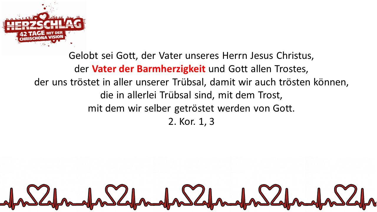 Gelobt sei Gott, der Vater unseres Herrn Jesus Christus,