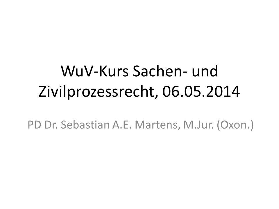 WuV-Kurs Sachen- und Zivilprozessrecht, 06.05.2014