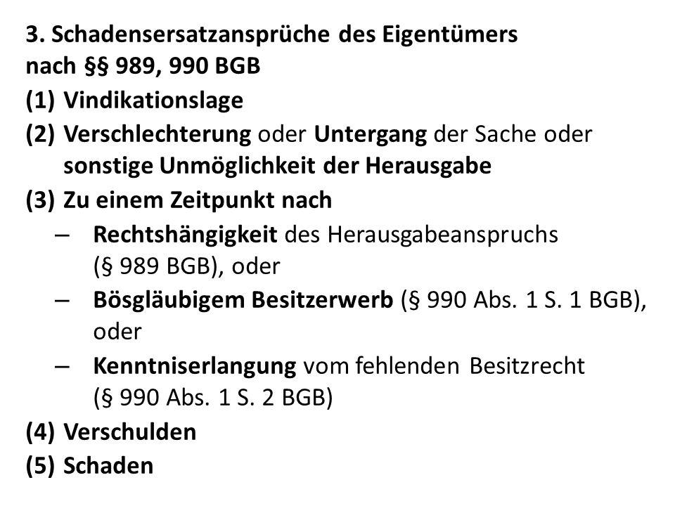 3. Schadensersatzansprüche des Eigentümers nach §§ 989, 990 BGB