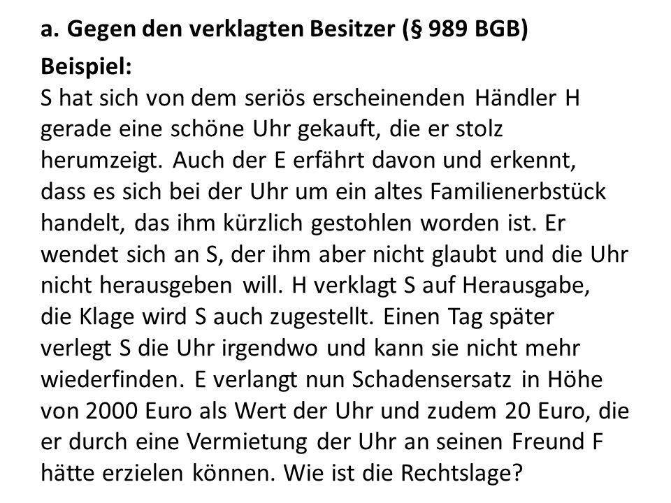 Gegen den verklagten Besitzer (§ 989 BGB)