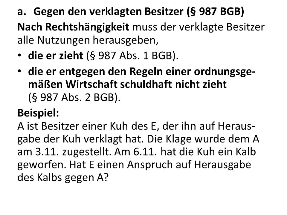 Gegen den verklagten Besitzer (§ 987 BGB)