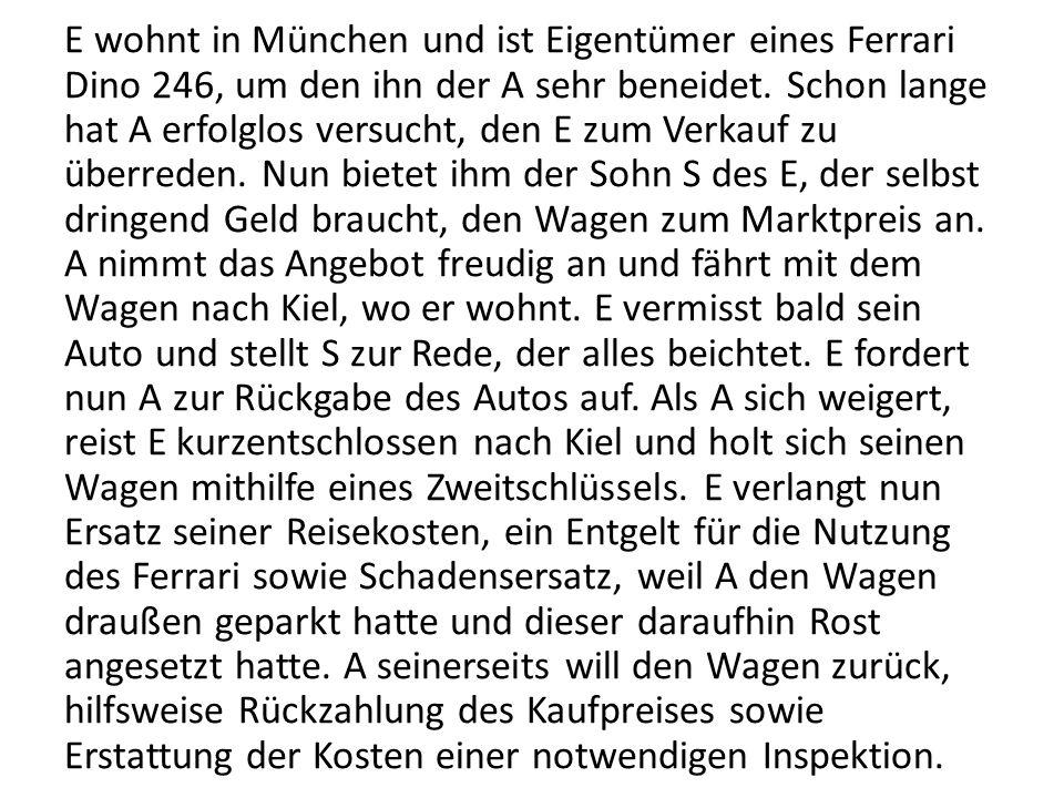 E wohnt in München und ist Eigentümer eines Ferrari Dino 246, um den ihn der A sehr beneidet.