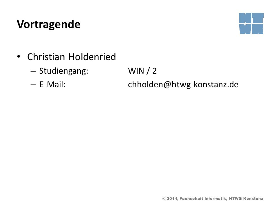Vortragende Christian Holdenried Studiengang: WIN / 2