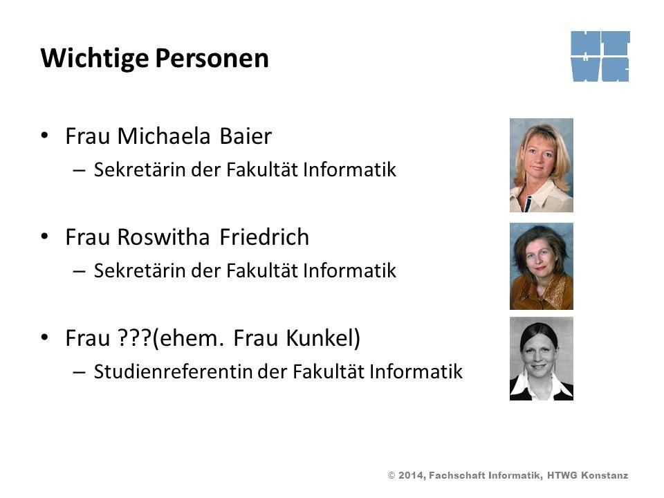 Wichtige Personen Frau Michaela Baier Frau Roswitha Friedrich