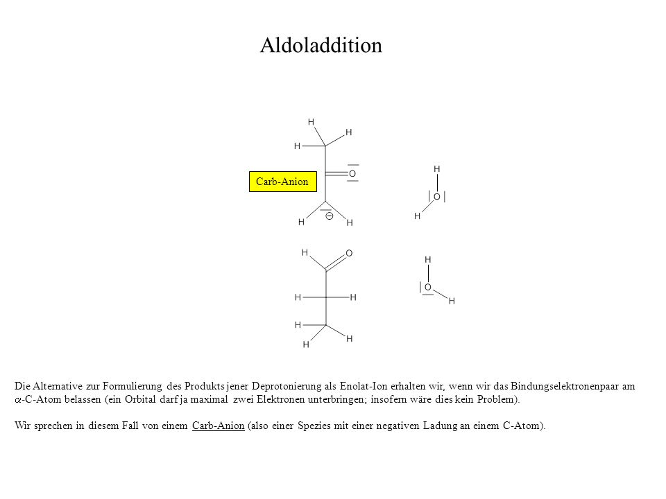 Aldoladdition Carb-Anion