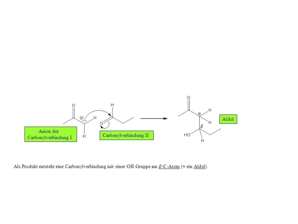 a Aldol. b. Anion der. Carbonylverbindung I. Carbonylverbindung II.