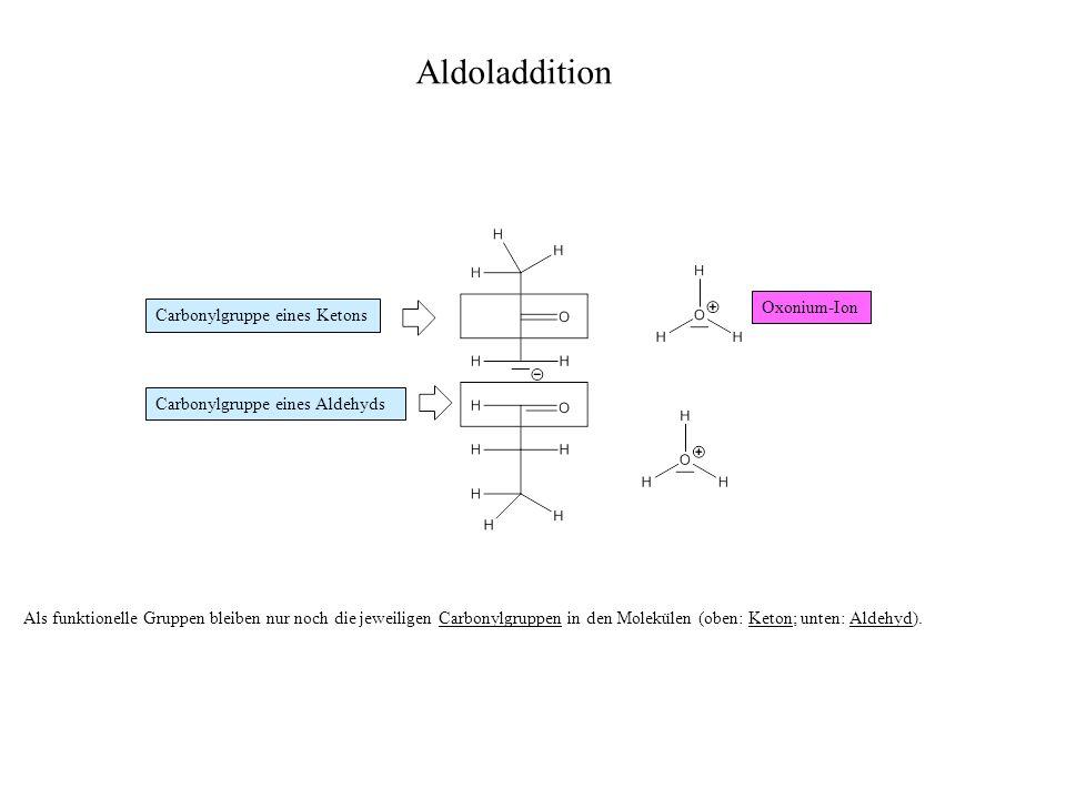 Aldoladdition Oxonium-Ion Carbonylgruppe eines Ketons