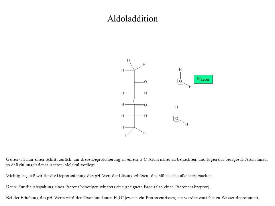 Aldoladdition Wasser.